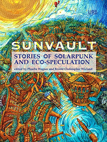 Cover of 'Sunvault: Stories of Solarpunk and Eco-Speculation'